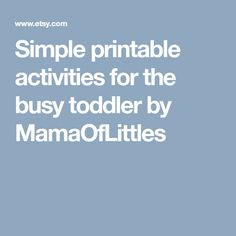 Simple printable activities for the busy toddler by MamaOfLittles Indoor Activities For Toddlers, Toddler Play, Printables, Learning, Business, Simple, Print Templates, Studying, Teaching