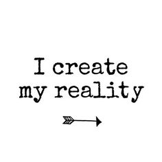"Today's mantra ""I create my reality"" is an important reminder that our beliefs about our capabilities influence the life we create for ourselves... REPIN + click to read the full post! 