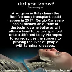 ﴾͡๏̯͡๏﴿ Actually, this won't be possible until they cure paraplegia.. and it's a bit mad scientisty