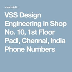 VSS Design Engineering in Shop No. 10, 1st Floor Padi, Chennai, India Phone Numbers