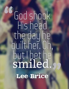God shook his head the day he built her. Oh, but I bet he smiled.