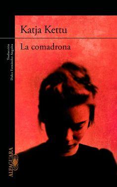 La Comadrona / Kettu Katja ; traducción de Dulce Fernández Anguita http://fama.us.es/record=b2630211~S5*spi