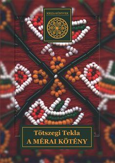 Digitális szövegtár - A mérai kötény (Kriza Könyvek, 18.) Folk Dance, Merida, Digimon, Past, Costumes, Times, Traditional, Embroidery, Fashion Hacks