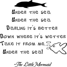 Under the Sea Little Mermaid Vinyl Wall Decal Little Mermaid Quotes, Disney Little Mermaids, Disney Love, The Little Mermaid, Mermaid Sayings, Disney Stuff, Disney Magic, Walt Disney, Disney Quotes