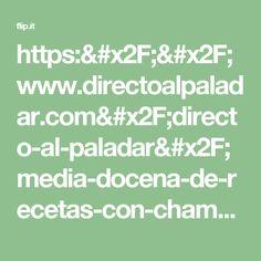 https://www.directoalpaladar.com/directo-al-paladar/media-docena-de-recetas-con-champinones-para-el-picoteo-del-finde