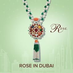 Exquisite gemstones perfectly amalgamated with fine craftsmanship, now exude their radiance in Dubai.  On display amongst Dubai's finest, enjoy an evening of viewing and celebrations. ‪#‎RoseInDubai‬