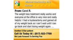 The weight loss treatment really works and everyone at the office is very nice and really...