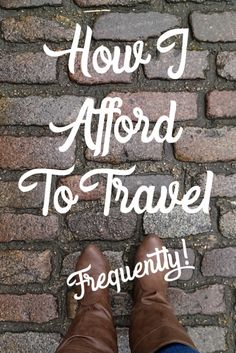 Advice on making travel a priority & a great list of tips for how to make travel more affordable