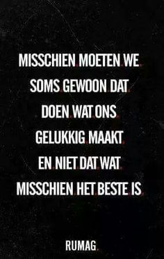 Inspiring quotes about life : QUOTATION – Image : Quotes Of the day – Description Doe waar je gelukkig van wordt Sharing is Power – Don't forget to share this quote ! True Quotes, Words Quotes, Motivational Quotes, Funny Quotes, Inspirational Quotes, Sayings, Favorite Quotes, Best Quotes, Fall Quotes