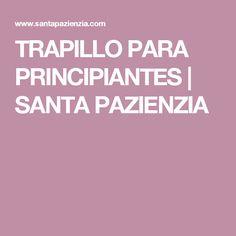 TRAPILLO PARA PRINCIPIANTES | SANTA PAZIENZIA