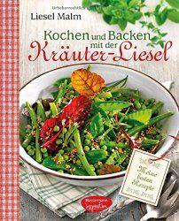 Kochen und Backen mit der Kräuter – Liesel.Buchbesprechung/en und Rezensionen auf andere Art….bei ebooksofa