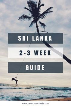 Your guide to 2-3 weeks in Sri Lanka! Where to stay, where to eat, what to do! A must-read itinerary for visiting Sri Lanka