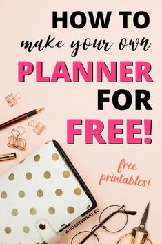 Need a planner but don't feel like dishing out the dough? Learn how to make your own planner with free printables! Say hello to feeling organized.