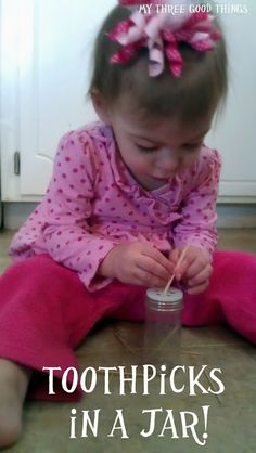 My Three Good Things: Toddler Activities: 19 Months Old. Toothpicks in a jar Toddler Play, Toddler Learning, Baby Play, Fun Learning, Toddler Stuff, Montessori Toddler, Motor Activities, Infant Activities, Educational Activities