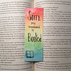 A handmade, rainbow colored watercolor bookmark. The text reads Sorry, my weekend is booked and has Creative Bookmarks, Cute Bookmarks, Paper Bookmarks, Bookmark Craft, Watercolor Bookmarks, Bookmark Ideas, Corner Bookmarks, Bookmarks Quotes, Bookmarks For Books