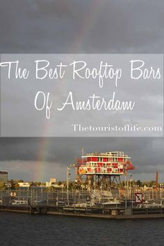 The Best Rooftop Bars Of Amsterdam | The Tourist Of Life | Bloglovin'