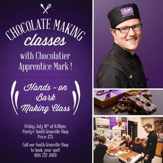 Join Purdys Chocolatier for a delicious Bark Making Class with Chocolatier Apprentice Mark on Friday, July 10th, 2015 on South Granville. It's going to be sweet!