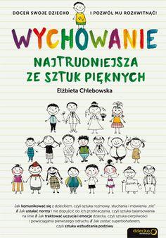 Wychowanie. Najtrudniejsza ze sztuk pięknych - Elżbieta Chlebowska