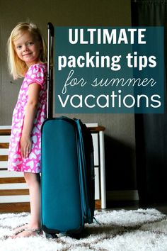 Ultimate packing tips to take kids with you on your family summer vacation