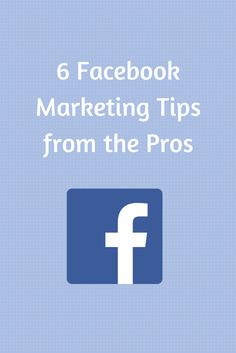 6 Facebook Marketing Tips From the Pros - In this article you'll discover the latest tactics the pros use to boost their Facebook marketing.