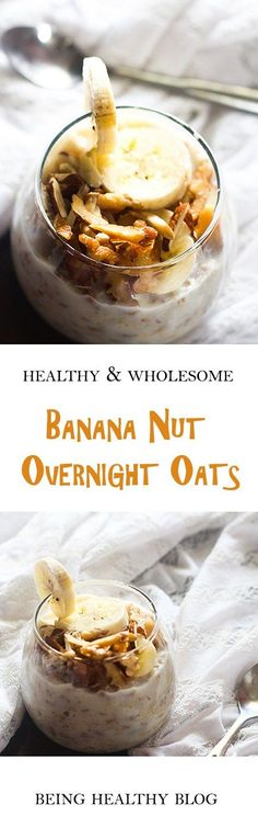 Banana Nut Overnight Oats - a deliciously tasty must have breakfast recipe. Soaked overnight and a dash of nuts added in the morning, this breakfast recipe is truly filling.