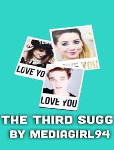 The Third Sugg (bk 1) (Zoella/ThatcherJoe fic) possible cover #2 by Twitter user @avzees923