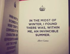 I'm not really a fan of Camus, but this quote almost made me change my mind. Almost.
