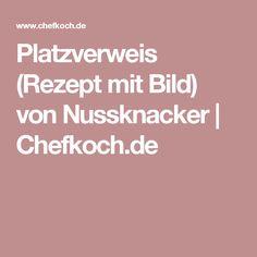 Platzverweis (Rezept mit Bild) von Nussknacker | Chefkoch.de