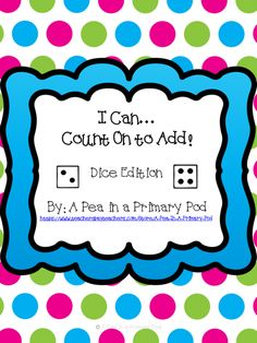 """I Can Count On to Add Dice Edition"" contains 38 pages of counting on practice.  There are 2 pages of practice for numbers 2-14 and then mixed practice.  Great for early finishers, morning work, review, etc."