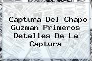 http://tecnoautos.com/wp-content/uploads/imagenes/tendencias/thumbs/captura-del-chapo-guzman-primeros-detalles-de-la-captura.jpg Chapo Guzman. Captura del Chapo Guzman primeros detalles de la captura, Enlaces, Imágenes, Videos y Tweets - http://tecnoautos.com/actualidad/chapo-guzman-captura-del-chapo-guzman-primeros-detalles-de-la-captura/