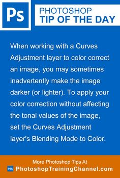 When working with a Curves Adjustment layer to color correct an image, you may sometimes inadvertently make the image darker (or lighter). To apply your color correction without affecting the tonal values of the image, set the Curves Adjustment layer's Blending Mode to Color.