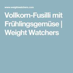 Vollkorn-Fusilli mit Frühlingsgemüse | Weight Watchers