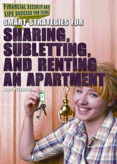 Discusses the process of renting an apartment, including smart apartment hunting…