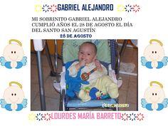 MI SOBRINITO GABRIEL ALEJANDRO CUMPLIÓ AÑOS EL 28 DE AGOSTO EL DÍA DEL SANTO SAN AGUSTÍN  28 DE AGOSTO