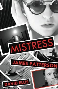 """Mistress / James Patterson and David Ellis. In his scariest and sexiest thriller since """"Guilty Wives,"""" James Patterson plunges into the depths of a mind tortured by paranoia and obsession, on a relentless chase through a world of danger and deceit. Great Books, New Books, Books To Read, Amazing Books, James Patterson, It Goes On, Mystery Thriller, Along The Way, So Little Time"""