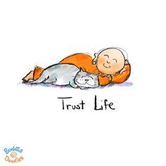 Buddha Doodles - Trust life.