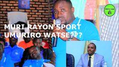 BYAKAZE PE :MURI RAYON SPORT MENYA IKIHISHE INYUMA YO KWEGURA KU MUNYAMA... Purchase Agreement, Sports, Hs Sports, Sport