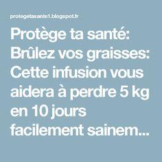 Protège ta santé: Brûlez vos graisses: Cette infusion vous aidera à perdre 5 kg en 10 jours facilement sainement et sans effort