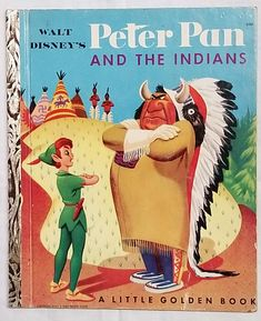 Walt Disney's Peter Pan and the Indians Illustrated by Brice Mack and Dick Kinney Adapted by Annie North Bedford Copyright 1952 Illustration Meaning, Children's Book Illustration, Book Illustrations, Disney Peter Pan, Pulp, Walt Disney Studios, Little Golden Books, Vintage Children's Books, Vintage Disney