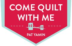 Welcome to Come Quilt With Me