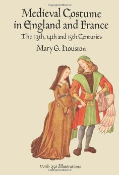 Medieval Costume in England and France: The 13th, 14th and 15th Centuries Dover Fashion and Costumes: Amazon.es: Mary G. Houston: Libros en idiomas extranjeros