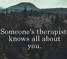 I can think of at least 3 therapists I've never met that this would be true about. Haha Funny, Hilarious, Funny Stuff, Funny Things, 21 Things, Crazy Things, Funny Life, Funny Humor, Funny Shit