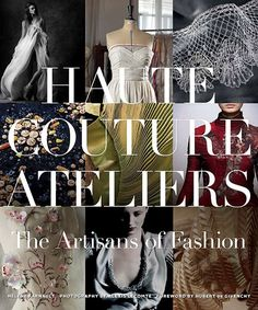 Fashion insider Hélène Farnault introduces readers to the painstaking work of artisans and designers in Haute Couture Ateliers