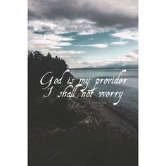 I shall not worry for He is my provider <3