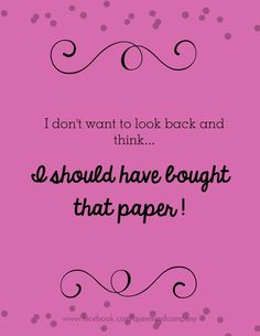 No regrets.  Join the Queen & Co Facebook page for lots of fun scrapbook jokes, craft jokes, rubber stamp jokes and DIY jokes. We celebrate the funny side of crafting!