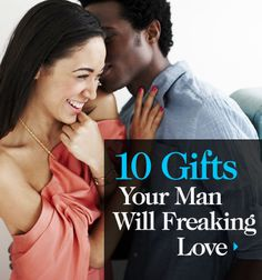 10 Gifts Your Man Will Freaking Love