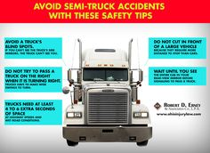 Avoid semi-truck accidents with these safety tips. If you or someone you know has been a victim of a semi-truck accident, contact Robert D. Erney and Associates today. #Columbus #Ohio #SemiAccidents