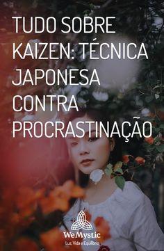 Técnica Japonesa | Contra procrastinação | Kaizen Kaizen, Self Development, Personal Development, 5am Club, Always Learning, Study Tips, Self Esteem, Self Improvement, Reiki