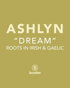 Ashlyn is a modern version of the Irish name Aislinn. Read more for full background on name Ashlyn as well as 2,000+ unique baby names.