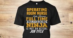 Operating Room Nurse Only Because Full Time Multitasking NINJA Is Not An Actual Job Title. If You Proud Your Job, This Shirt Makes A Great Gift For You And Your Family. Ugly Sweater Operating Room Nurse, Xmas Operating Room Nurse Shirts, Operating Room Nurse Xmas T Shirts, Operating Room Nurse Job Shirts, Operating Room Nurse Tees, Operating Room Nurse Hoodies, Operating Room Nurse Ugly Sweaters, Operating Room Nurse Long Sleeve, Operating Room Nurse Funny Shirts, Operating Room Nurse Mama…